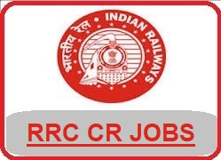 Central Railway Recruitment 2018 Notification - www.cr.indianrailways.gov.in, RRC CR Mumbai, RRC Central railway recruitment, central railway jobs 2018