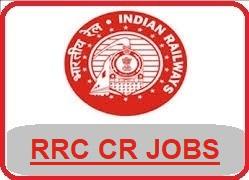 Central Railway Recruitment 2018 Notification - www.cr.indianrailways.gov.in, RRC CR Mumbai, RRC Central railway recruitment, central railway jobs 2018